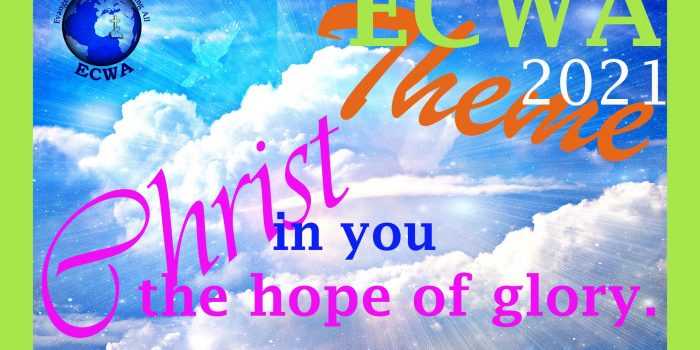 Pastoral Letter/ECWA 2021 Theme: Christ in you, the hope of glory